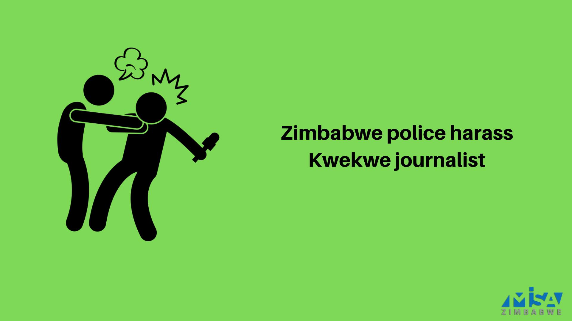 Zimbabwe police harass Kwekwe journalist