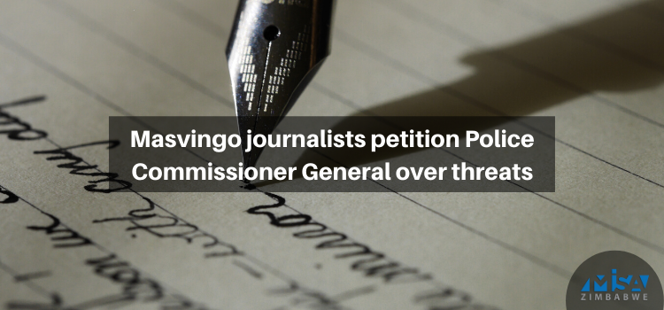 Masvingo journalists petition Police Commissioner General over threats