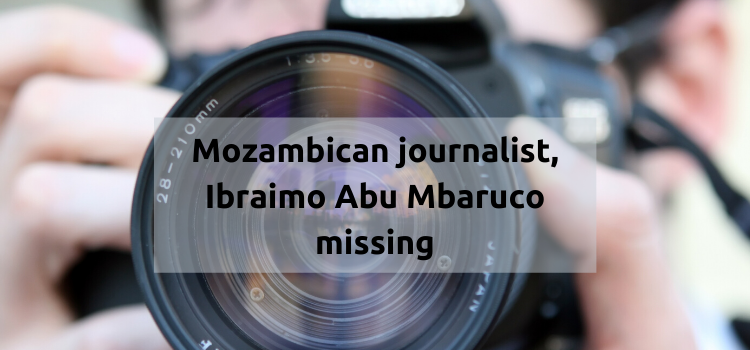 Mozambican journalist, Ibraimo Abu Mbaruco missing