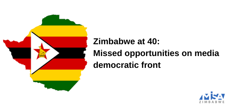 Zimbabwe at 40: Missed opportunities on media democratic front