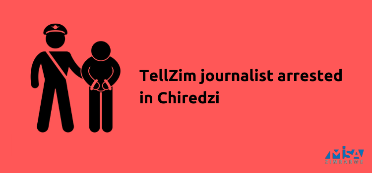 TellZim journalist arrested in Chiredzi