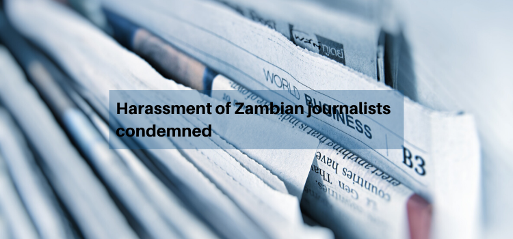 Harassment of Zambian journalists condemned