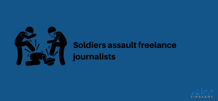 Two freelance journalists assaulted by soldiers in Harare
