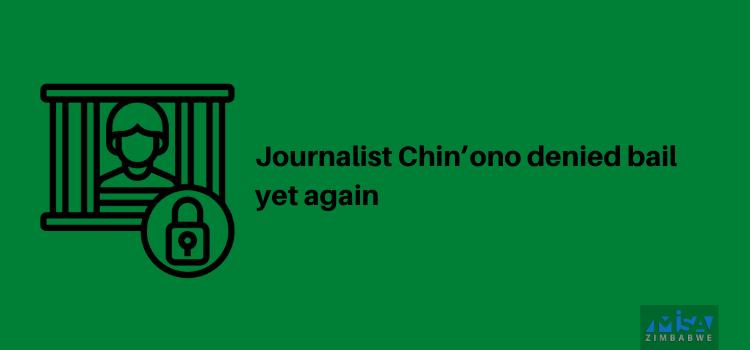 Journalist Chin'ono denied bail yet again