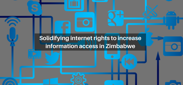 Solidifying internet rights to increase information access in Zimbabwe