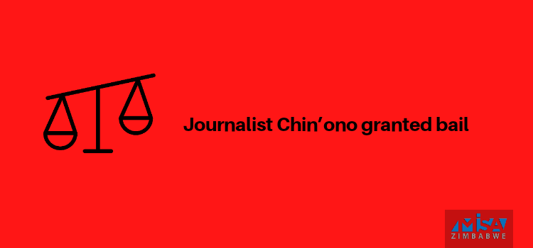 Journalist Chin'ono granted bail