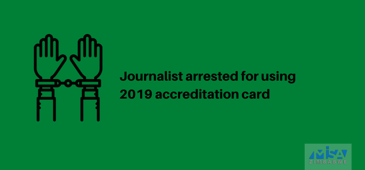 Journalist arrested for using 2019 accreditation card