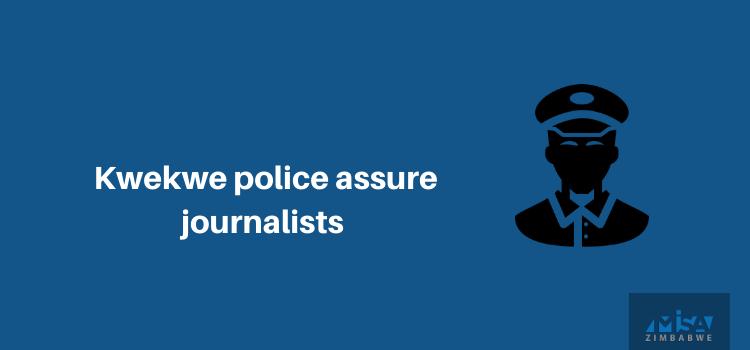 Kwekwe police assure journalists