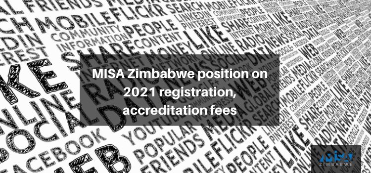 MISA Zimbabwe position on 2021 registration, accreditation fees