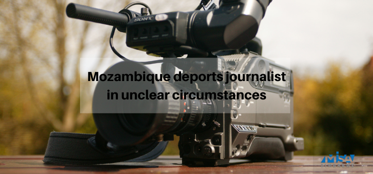 Mozambique deports journalist in unclear circumstances