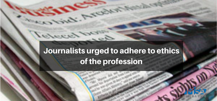 Journalists urged to adhere to ethics of the profession