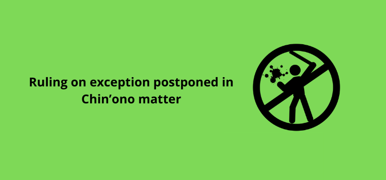 Ruling on exception postponed in Chin'ono matter