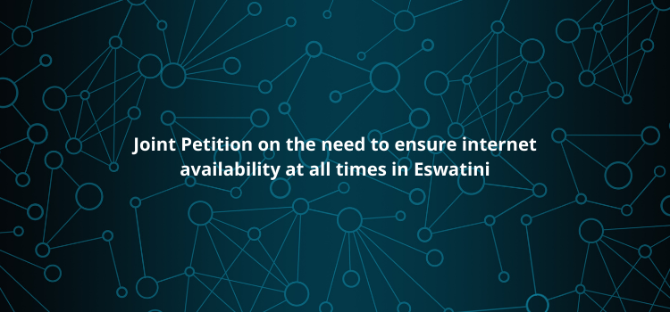 Joint Petition on the need to ensure internet availability at all times in Eswatini