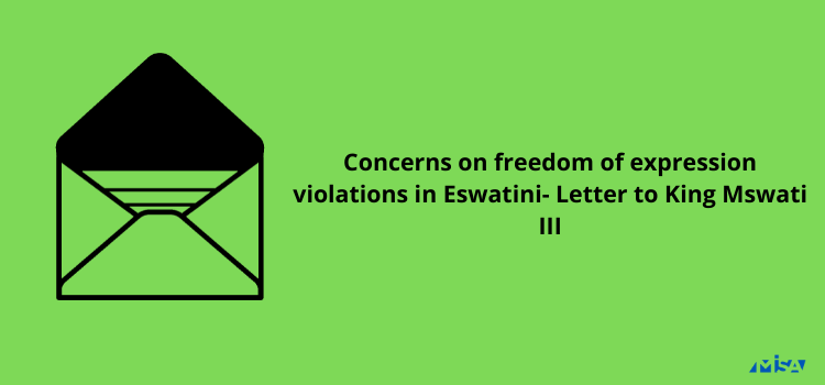 Concerns on freedom of expression violations in Eswatini- Letter to King Mswati III
