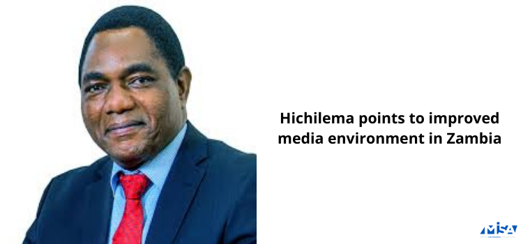 Hichilema points to improved media environment in Zambia