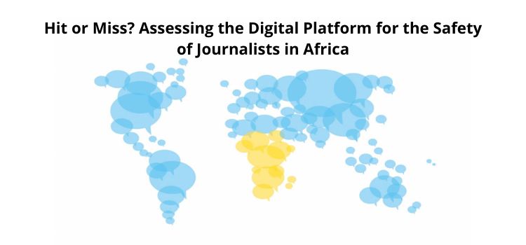 Hit or Miss? Assessing the Digital Platform for the Safety of Journalists in Africa