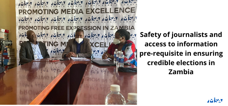 Safety of journalists and access to information pre-requisite in ensuring credible elections in Zambia
