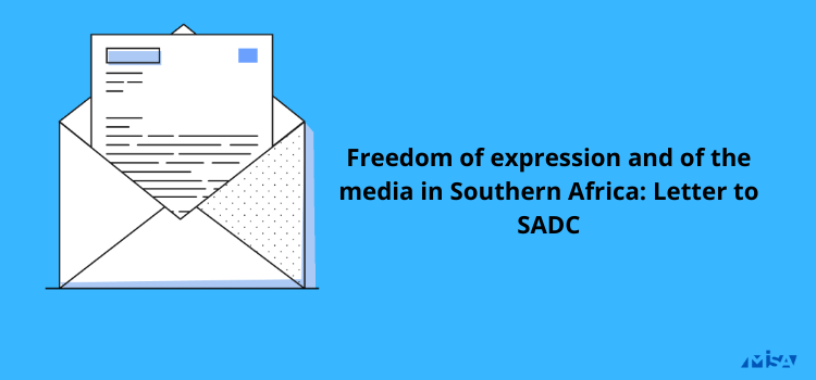 Freedom of expression and of the media in Southern Africa: Letter to SADC