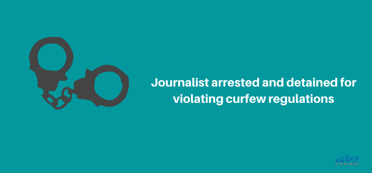 Journalist arrested and detained for violating curfew regulations