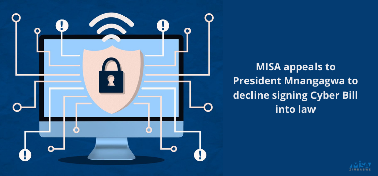 MISA appeals to President Mnangagwa to decline signing Cyber Bill into law