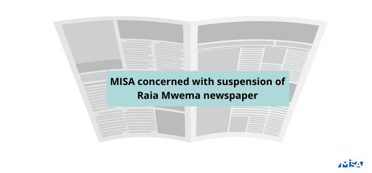 MISA concerned with suspension of Raia Mwema newspaper