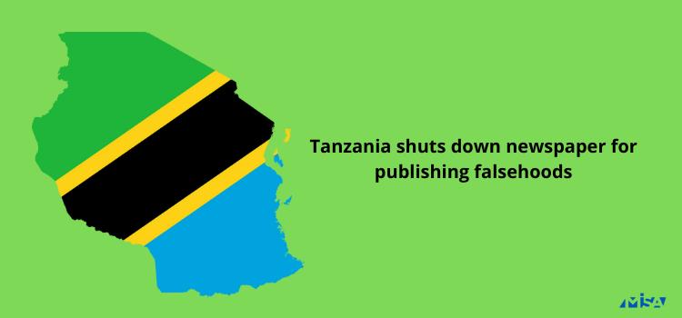 Tanzania shuts down newspaper for publishing falsehoods