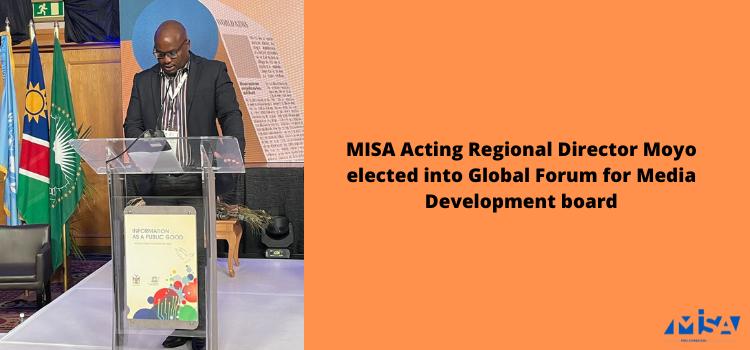 MISA acting regional director Moyo elected into Global Forum for Media Development board